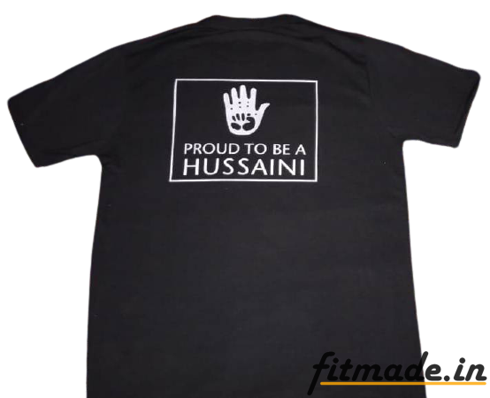 Proud to Be A Hussaini Printed Mohrram T-Shirts